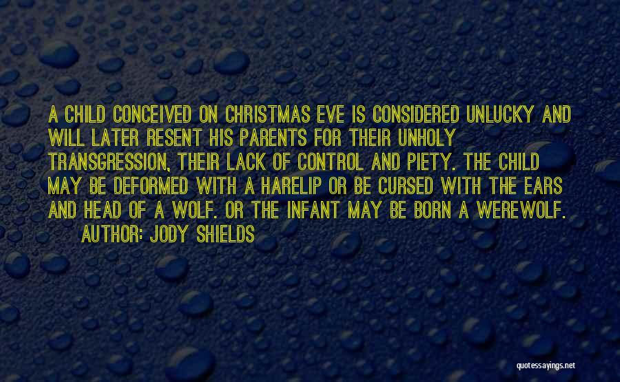 Infant Quotes By Jody Shields