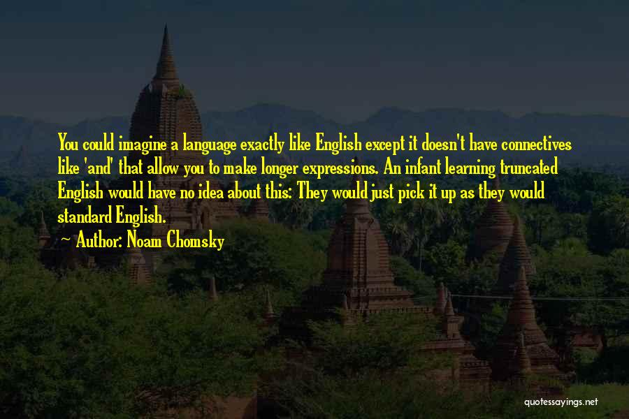 Infant Quotes By Noam Chomsky