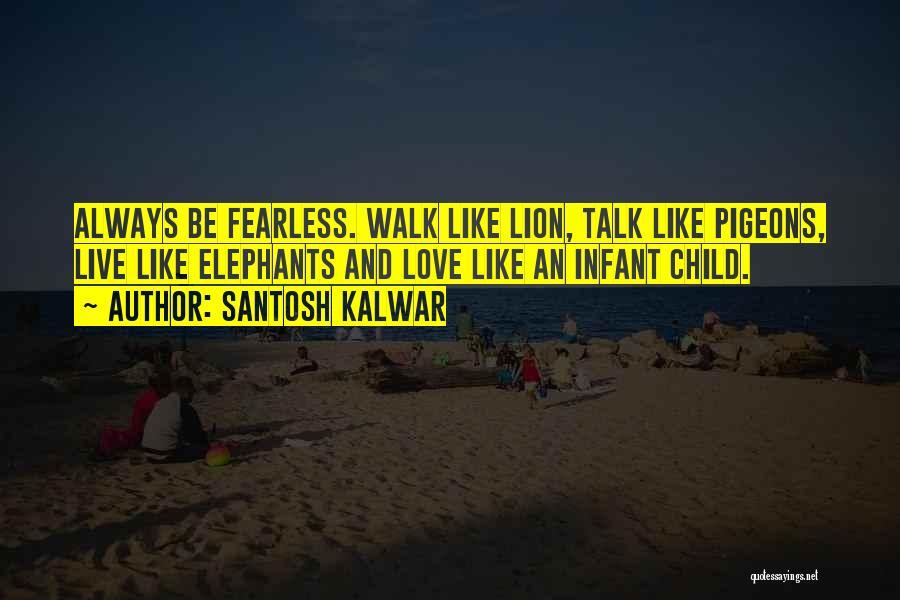 Infant Quotes By Santosh Kalwar