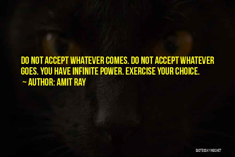 Infinite Power Quotes By Amit Ray
