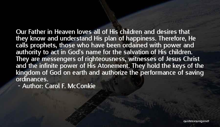 Infinite Power Quotes By Carol F. McConkie