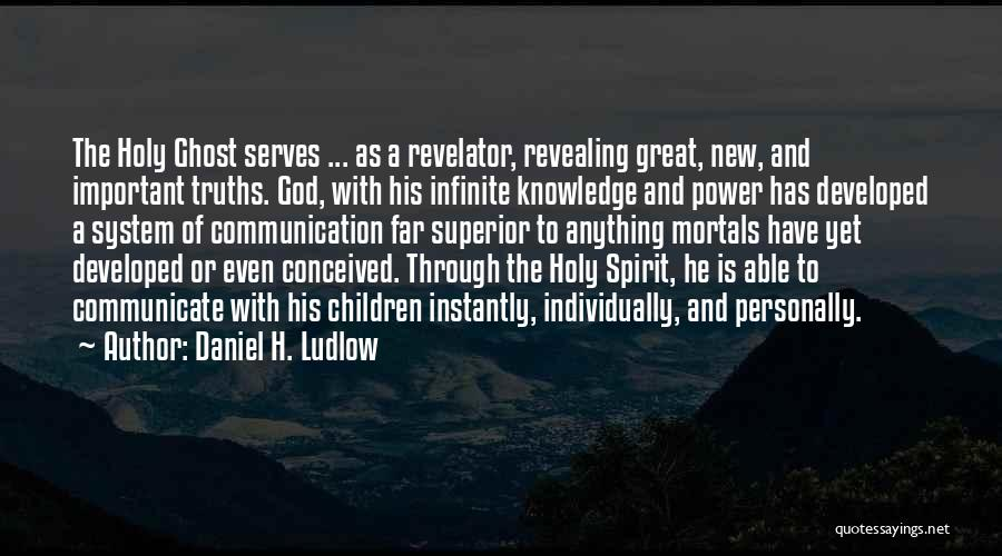 Infinite Power Quotes By Daniel H. Ludlow