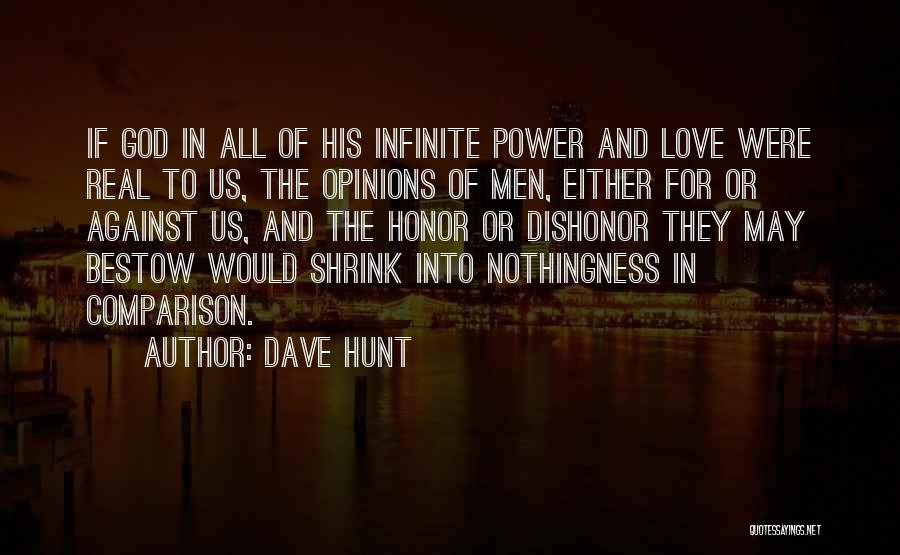 Infinite Power Quotes By Dave Hunt