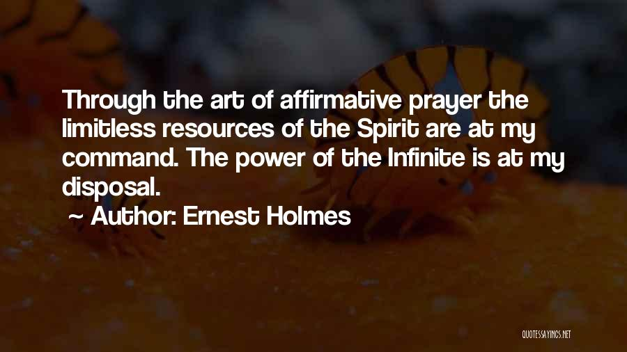 Infinite Power Quotes By Ernest Holmes