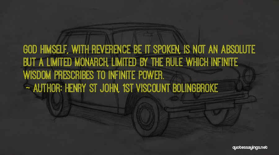 Infinite Power Quotes By Henry St John, 1st Viscount Bolingbroke