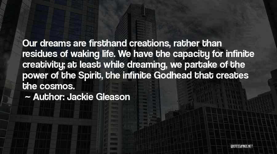 Infinite Power Quotes By Jackie Gleason