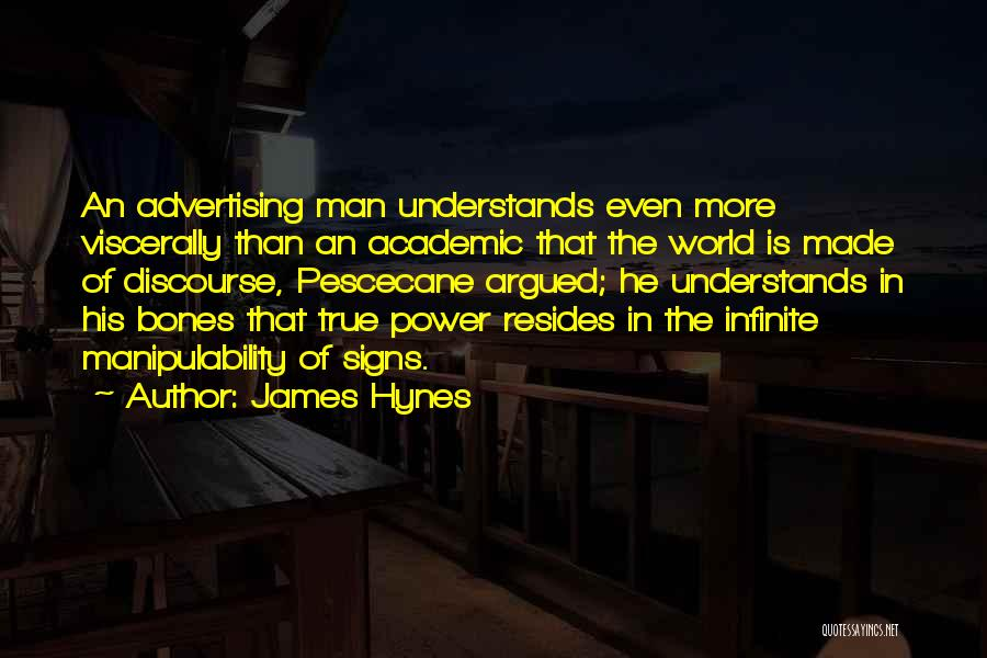 Infinite Power Quotes By James Hynes