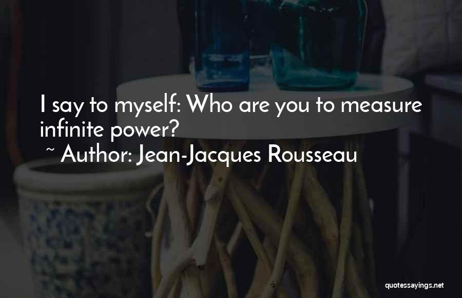 Infinite Power Quotes By Jean-Jacques Rousseau