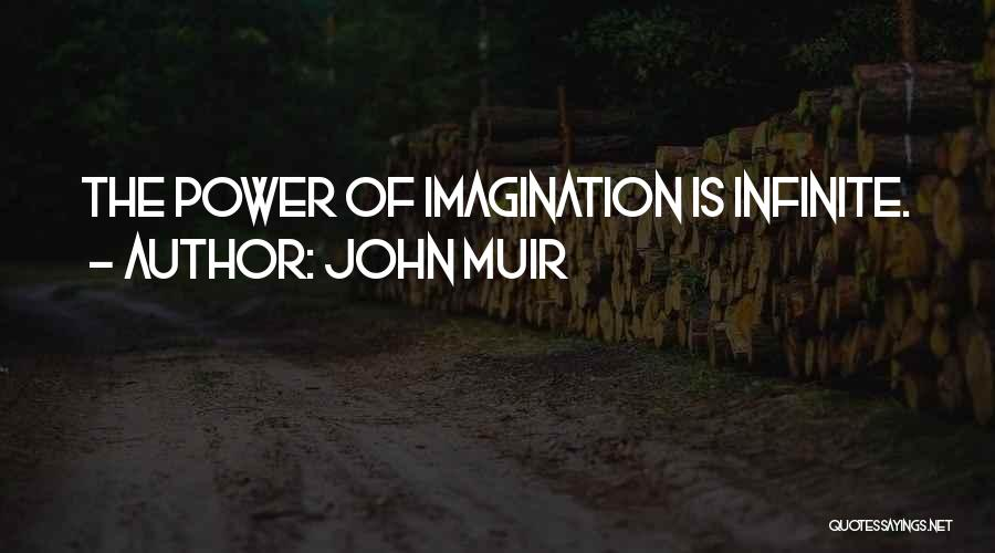 Infinite Power Quotes By John Muir