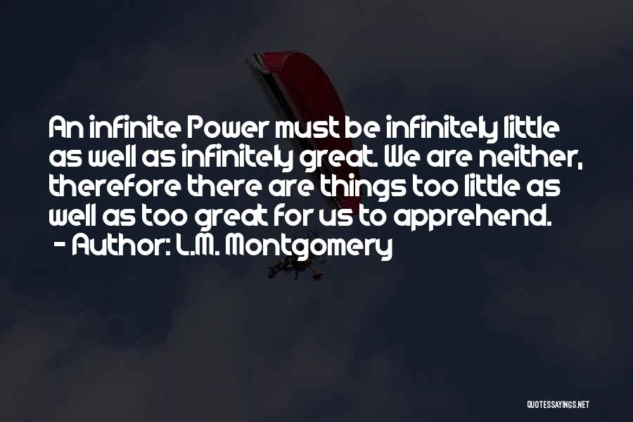 Infinite Power Quotes By L.M. Montgomery