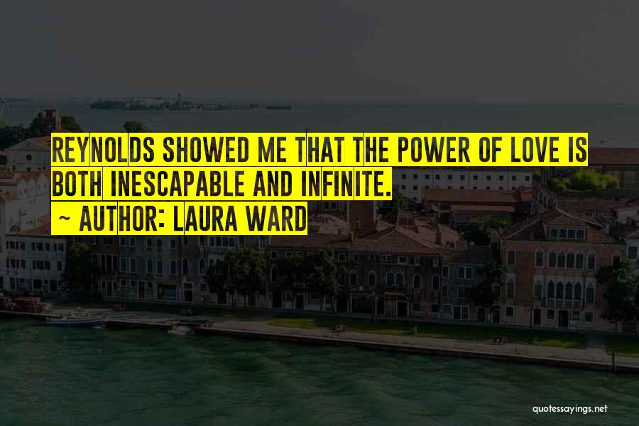 Infinite Power Quotes By Laura Ward