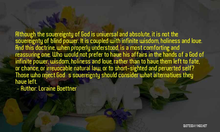 Infinite Power Quotes By Loraine Boettner