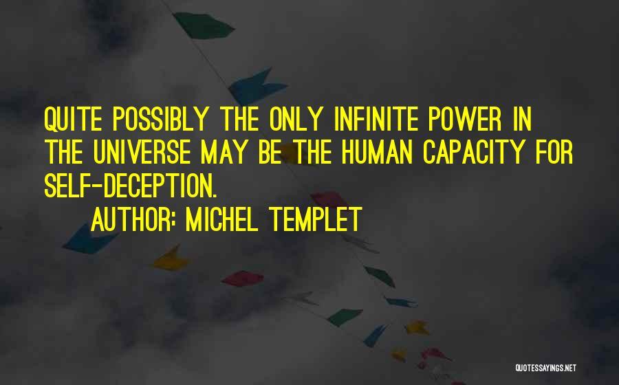 Infinite Power Quotes By Michel Templet