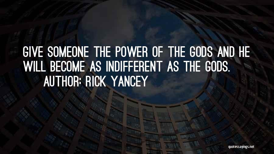 Infinite Power Quotes By Rick Yancey