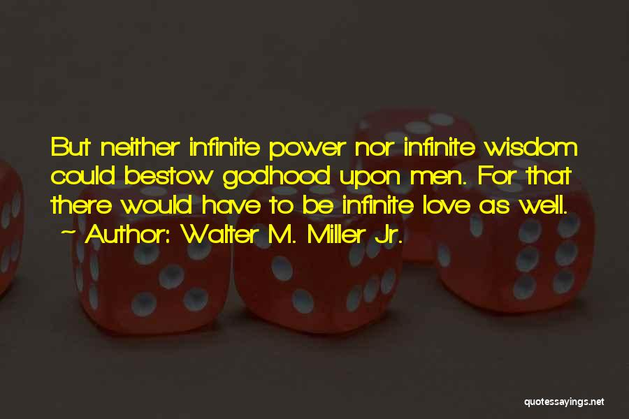 Infinite Power Quotes By Walter M. Miller Jr.