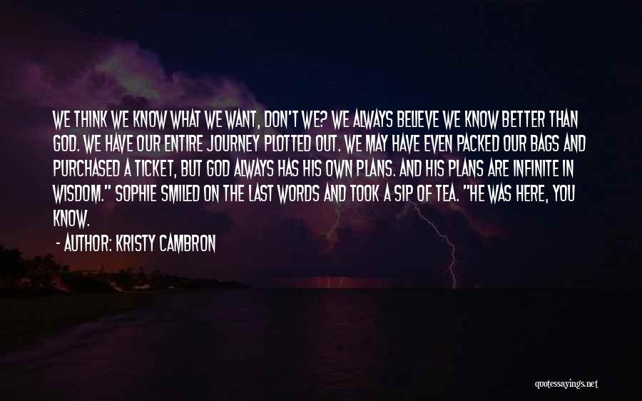 Infinite Words Of Wisdom Quotes By Kristy Cambron