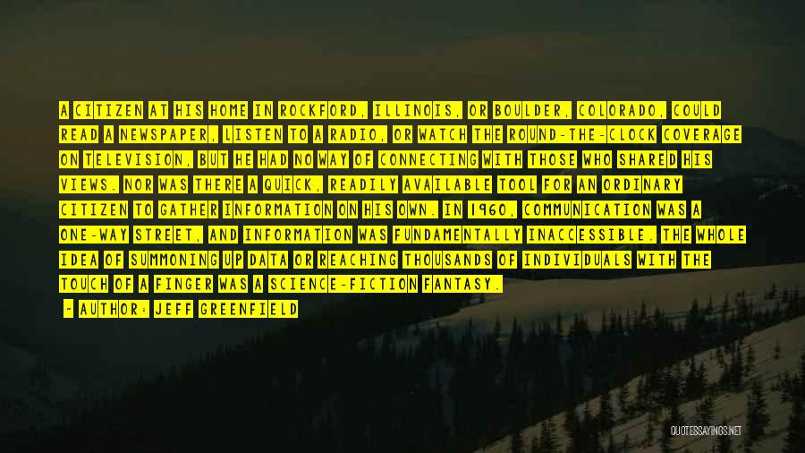 Information Communication Technology Quotes By Jeff Greenfield