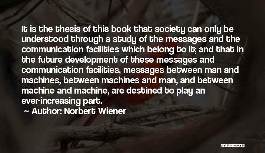 Information Communication Technology Quotes By Norbert Wiener