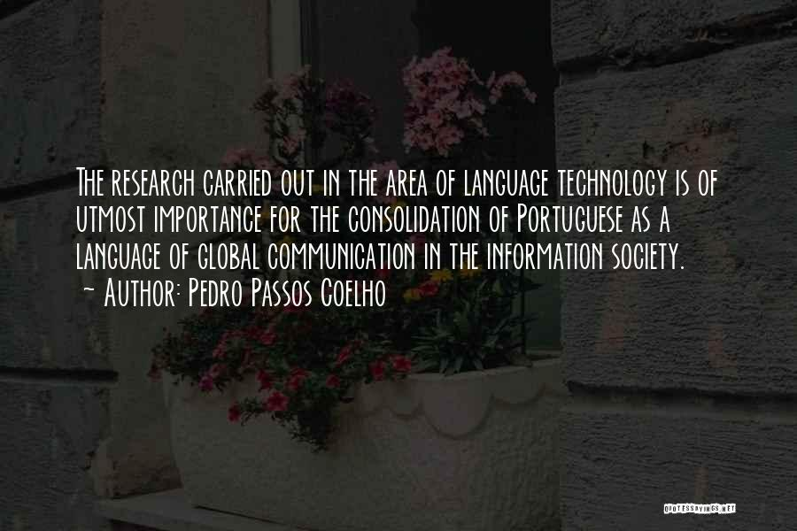 Information Communication Technology Quotes By Pedro Passos Coelho