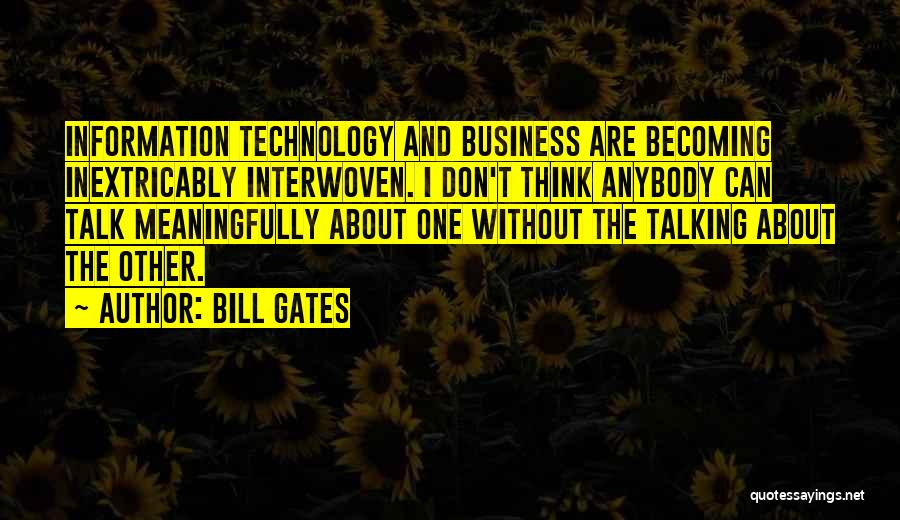 Information Technology In Business Quotes By Bill Gates