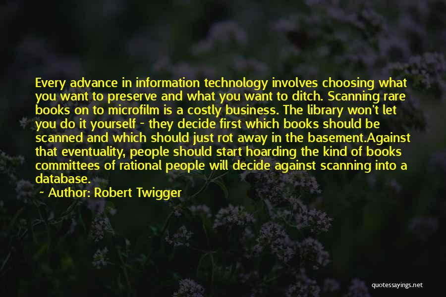 Information Technology In Business Quotes By Robert Twigger