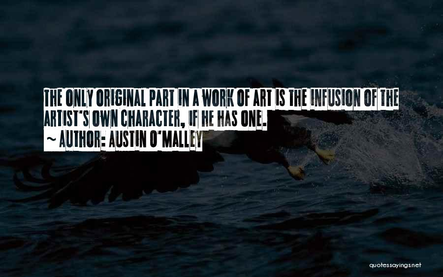 Infusion Quotes By Austin O'Malley