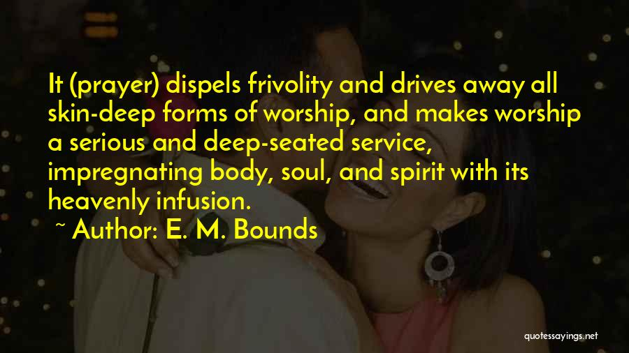 Infusion Quotes By E. M. Bounds