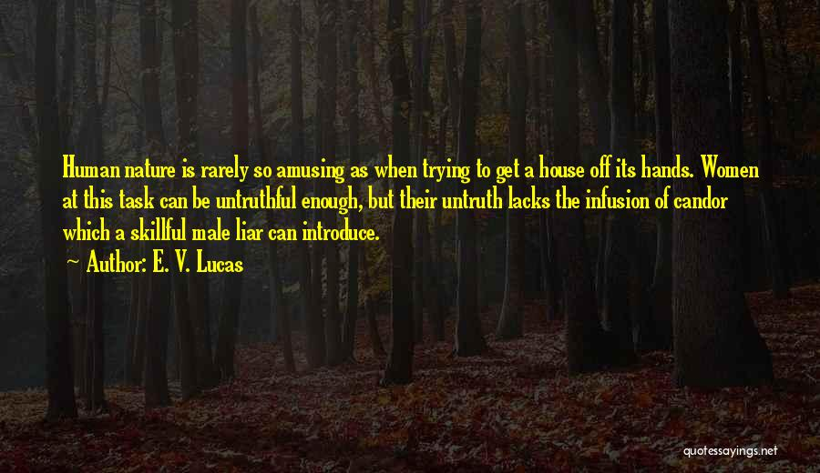 Infusion Quotes By E. V. Lucas