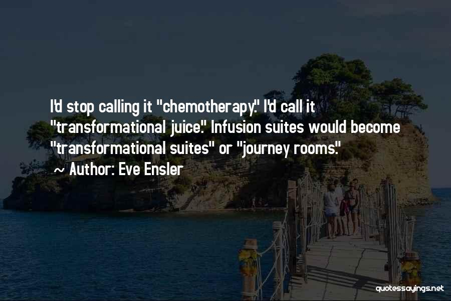Infusion Quotes By Eve Ensler