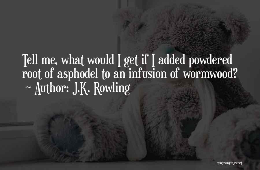 Infusion Quotes By J.K. Rowling