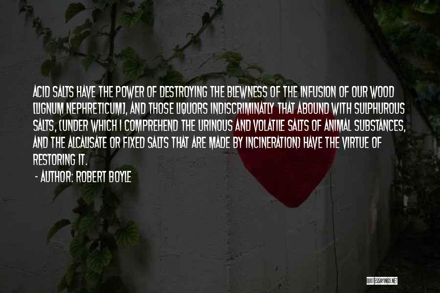 Infusion Quotes By Robert Boyle