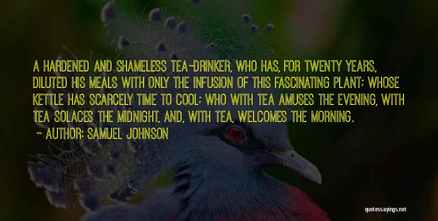 Infusion Quotes By Samuel Johnson