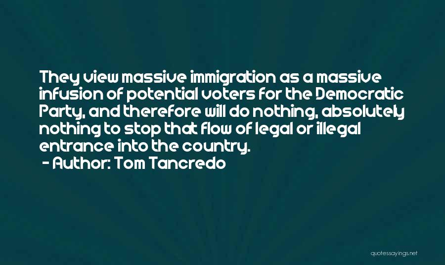 Infusion Quotes By Tom Tancredo