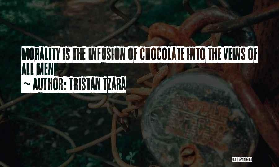 Infusion Quotes By Tristan Tzara