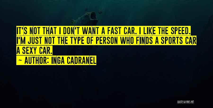 Inga Cadranel Quotes 1067895