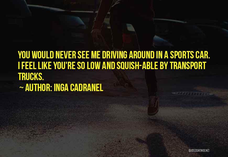 Inga Cadranel Quotes 1252235