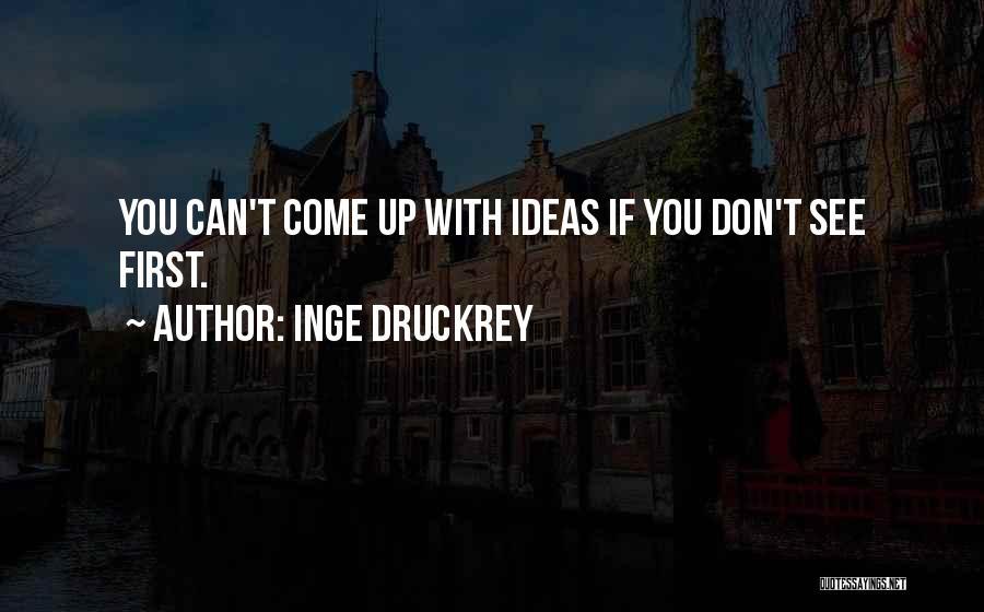 Inge Druckrey Quotes 1090239