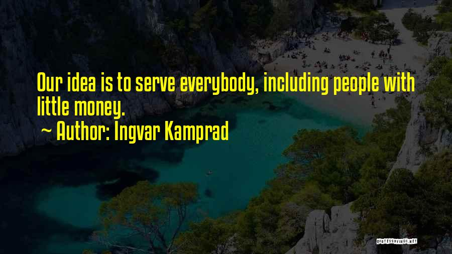 Ingvar Kamprad Quotes 2170932