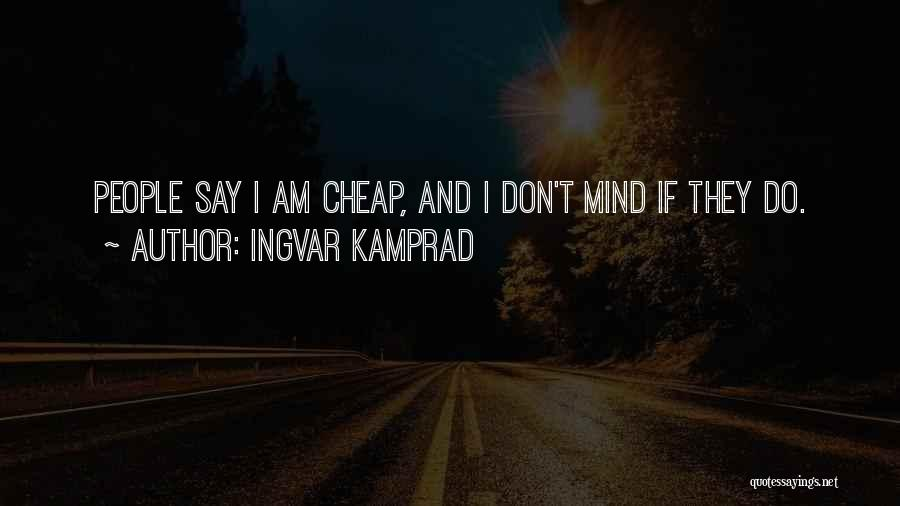 Ingvar Kamprad Quotes 221465