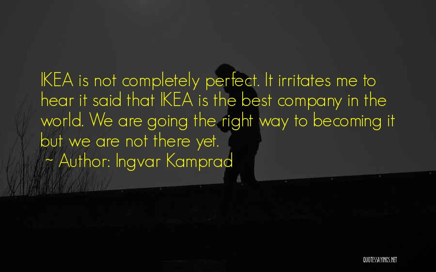 Ingvar Kamprad Quotes 968178
