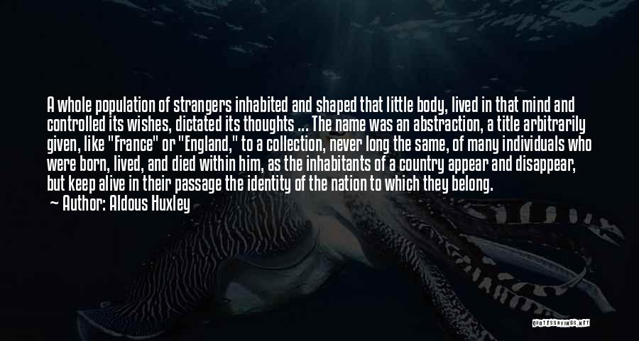 Inhabitants Quotes By Aldous Huxley