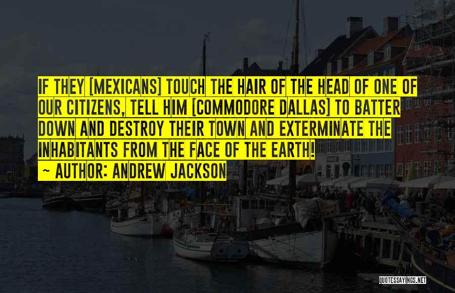 Inhabitants Quotes By Andrew Jackson