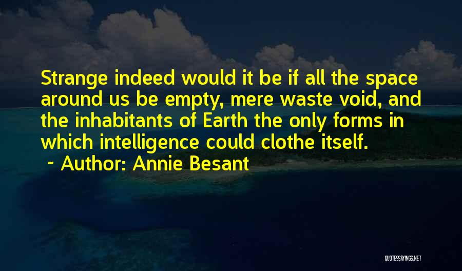 Inhabitants Quotes By Annie Besant