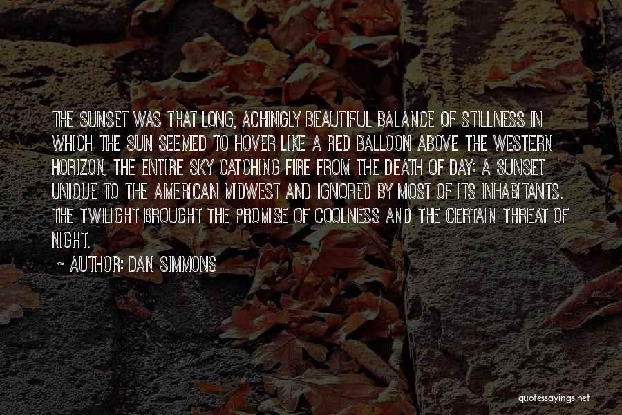 Inhabitants Quotes By Dan Simmons