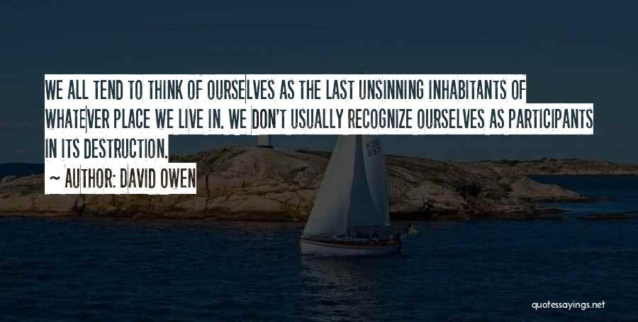 Inhabitants Quotes By David Owen