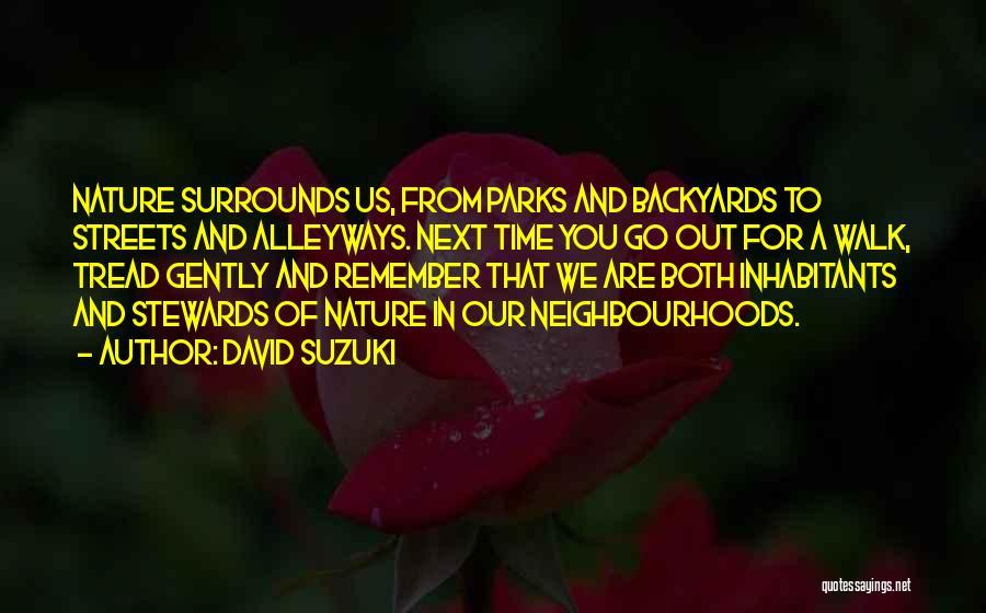 Inhabitants Quotes By David Suzuki