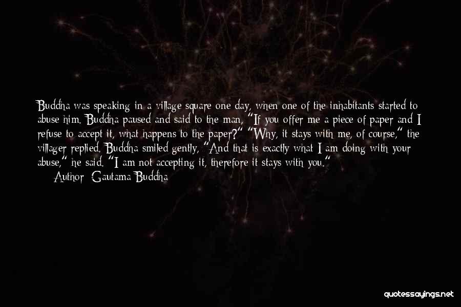 Inhabitants Quotes By Gautama Buddha
