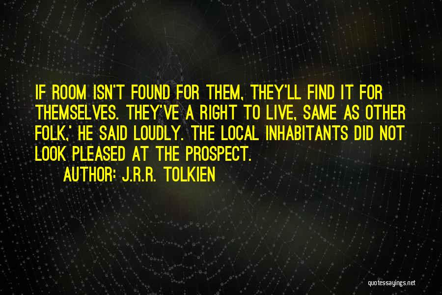Inhabitants Quotes By J.R.R. Tolkien