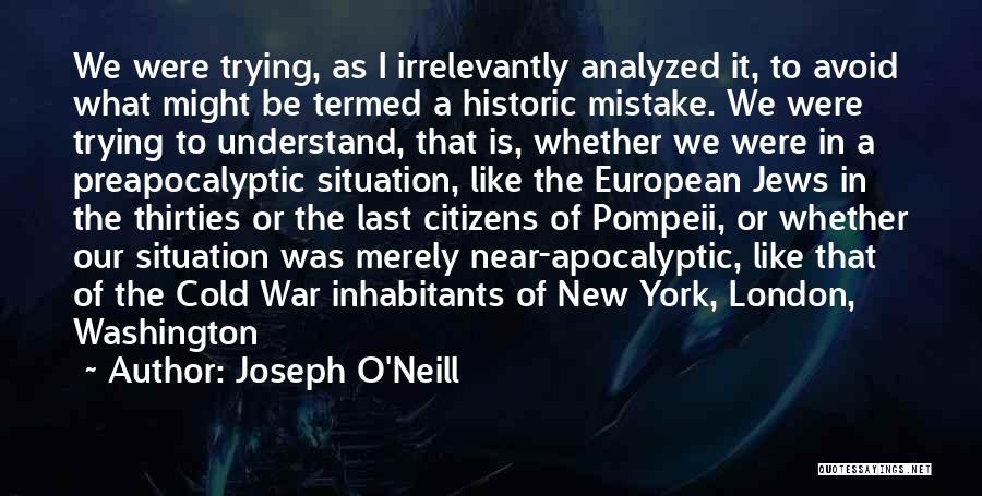 Inhabitants Quotes By Joseph O'Neill
