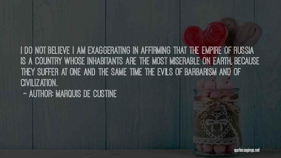 Inhabitants Quotes By Marquis De Custine